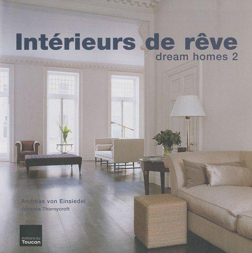 INTERIEURS DE REVE par Andreas von Einsiedel