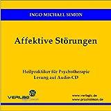 Affektive Störungen. Heilpraktiker für Psychotherapie - Lesung auf Audio-CD