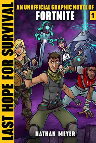 Last Hope for Survival: An Unofficial Graphic Novel for Fortniters (Storm Shield) por Nathan Meyer