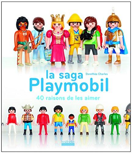 La saga Playmobil: 40 raisons de les aimer par Dorothée Charles