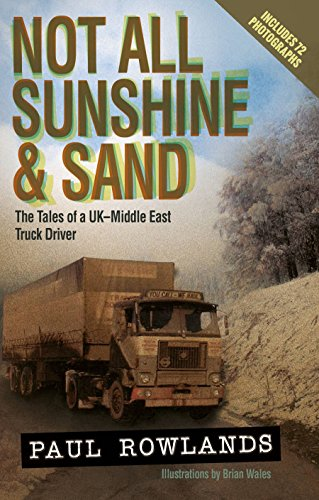 not-all-sunshine-and-sand-the-tales-of-a-uk-middle-east-truck-driver