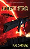 Ghost Star (The Shadow Space Chronicles Book 6)