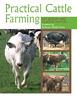 Practical Cattle Farming by [Bazeley, Kat, Hayton, Alastair]