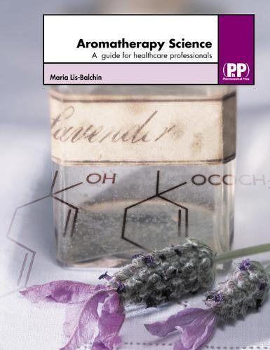 Aromotherapy Science: A Guide For Healthcare Professionals PDF Books