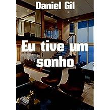 Eu tive um sonho (Portuguese Edition)