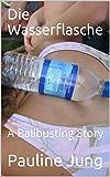 Die Wasserflasche: A Ballbusting Story
