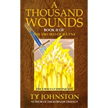 A Thousand Wounds: Book II of The Sword of Bayne (The Ursian Chronicles)