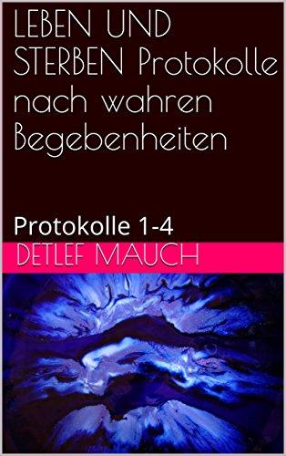 leben-und-sterben-protokolle-nach-wahren-begebenheiten-protokolle-1-4