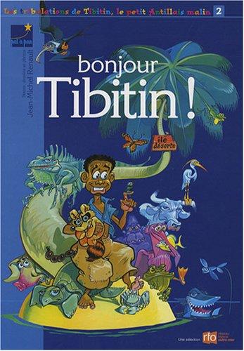 Les aventures de Tibitin, le petit Antillais malin, Tome 2 : Bonjour Tibitin !