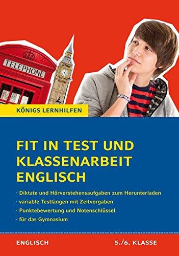Fit in Test und Klassenarbeit Englisch - 5./6. Klasse Gymnasium: 58 Kurztests und 13 Klassenarbeiten (Königs Lernhilfen) 3