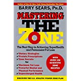 Mastering the Zone: The Next Step in Achieving SuperHealth and Permanent Fat Loss