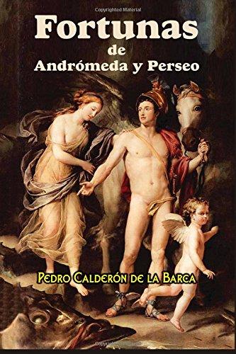 Fortunas de Andrómeda y Perseo por Pedro Calderón de la Barca