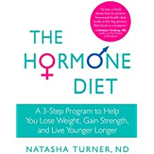 The Hormone Diet: A 3-Step Program to Help You Lose Weight, Gain Strength, and Live Younger Longer (English Edition)