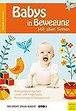 Babys in Bewegung: Mit allen Sinnen (Wo Sport Spass macht)