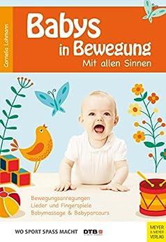 Babys in Bewegung: Mit allen Sinnen (Wo Sport Spaß macht)