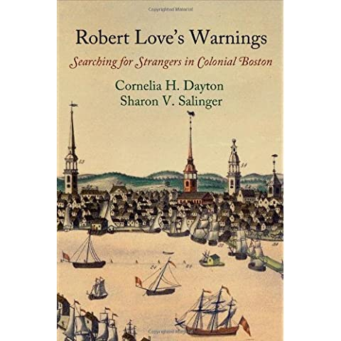 Robert Love's Warnings: Searching for Strangers in Colonial Boston (Early American Studies) by Cornelia Hughes Dayton (4-Feb-2014)