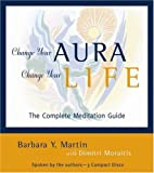 Change Your Aura, Change Your Life: The Audio Workbook: The Complete Meditation Guide