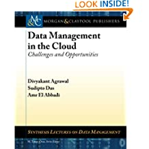 Data Management in the Cloud: Challenges and Opportunities (Synthesis Lectures on Data Management)