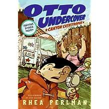Canyon Catastrophe (Otto Undercover (Prebound))