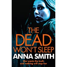 The Dead Won't Sleep: a nailbiting thriller you won't be able to put down! (Rosie Gilmour Book 1)
