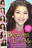 Telecharger Livres Between U and Me How to Rock Your Tween Years with Style and Confidence by Zendaya Coleman 27 Aug 2013 Paperback (PDF,EPUB,MOBI) gratuits en Francaise