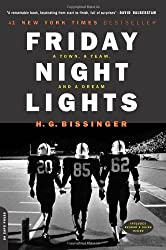 Friday Night Lights: A Town, A Team, And A Dream by H.G. Bissinger (2000-07-05)