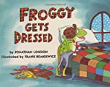 Froggy Gets Dressed Board Book by Jonathan London (30-Oct-1997) Board book