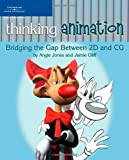 Thinking Animation: Computer Graphics Skills for Traditional 2d Artists