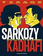 Sarkozy-Kadhafi. Des billets et des bombes de Fabrice Arfi