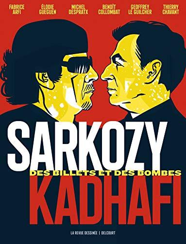 Sarkozy-Kadhafi. Des billets et des bombes