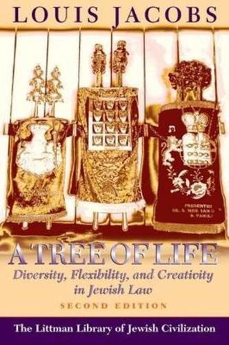 Tree of Life: Diversity, Flexibility and Creativity in Jewish Law (Littman Library of Jewish Civilization)
