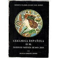 CERAMICA ESPAÑOLA EN EL INSTITUTO VALENCIA DE DON JUAN. PATERNA, ARAGON, CATALUÑA, CUERDA SECA, TALAVERA (Ceramica Talavera)