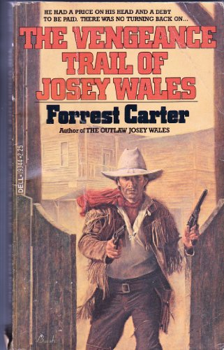 The Vengeance Trail of Josey Wales