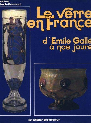 Le Verre en France d'Emile Gallé nos jours