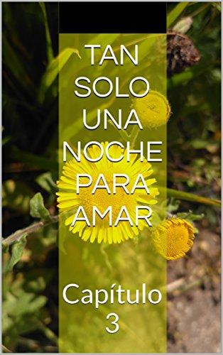 Tan solo una noche para amar: Capítulo 03 por Urko Herrera