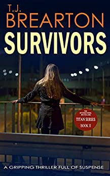 SURVIVORS: a gripping thriller full of suspense (Titan Trilogy Book 2) by [BREARTON, T. J.]