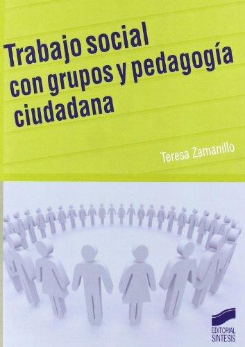 Trabajo social con grupos y pedagogía ciudadana por Teresa Zamanillo Peral