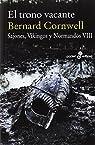 El trono vacante : Sajones, vinkingos y normandos par Cornwell