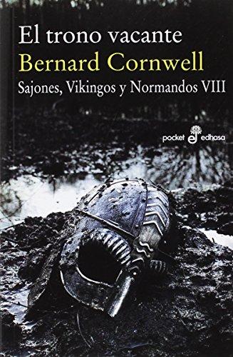 El trono vacante (VIII) - (Bolsillo): Sajones, vinkingos y normandos (Pocket Edhasa) por Bernard Cornwell