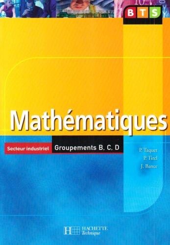 Mathématiques BTS Secteur industriel Groupements B, C, D