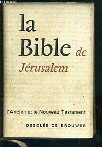 LA SAINTE BIBLE - TRADUITE EN FRANCAIS SOUS LA DIRECTION DE L'ECOLE BIBLIQUE DE JERUSALEM.