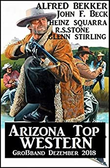 Arizona Top Western Großband Dezember 2018 por Alfred Bekker