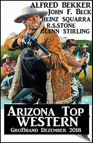 Arizona Top Western Großband Dezember 2018 (German Edition) par Alfred Bekker
