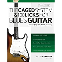 The Caged System and 100 Licks for Blues Guitar: Complete With 1 hour of Audio Examples: Master Blues Guitar (Play Blues Guitar Book 5) (English Edition)