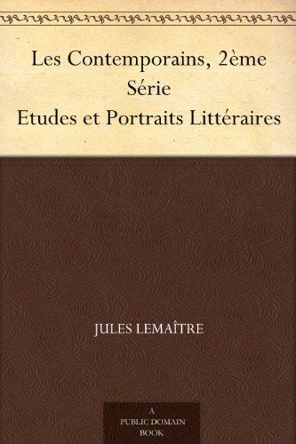 En ligne téléchargement Les Contemporains, 2ème Série Etudes et Portraits Littéraires pdf, epub ebook