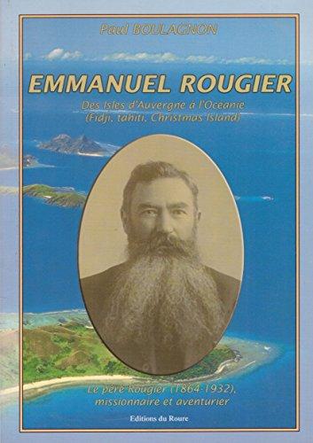 Emmanuel Rougier. Des îles d'Auvergne à l'Océanie par Paul Boulagnon