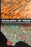 By Mike Davis Ecology of Fear : Los Angeles and the Imagination of Disaster [Paperback]