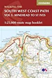 The South West Coast Path Map Booklet - Minehead to St Ives: 1:25,000 OS Route Mapping (British Long Distance)