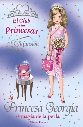 La Princesa Georgia y la magia de la perla (Literatura Infantil (6-11 Años) - El Club De Las Princesas) por Vivian French
