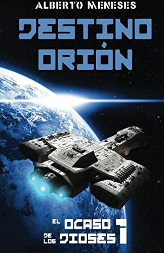 Portada del libro Destino Orion: Volume 1 (El ocaso de los dioses)